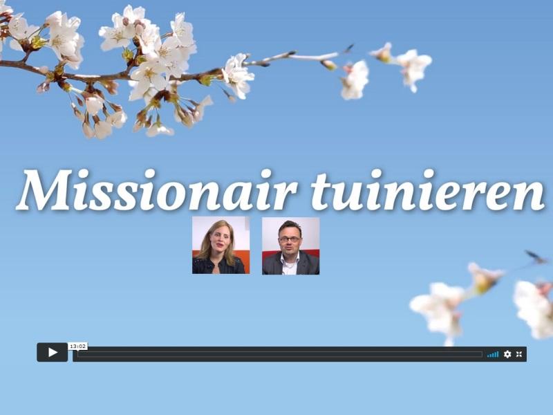 hoe kun je missionair tuinieren?